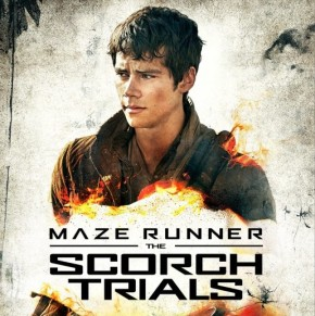 New 'Maze Runner: The Scorch Trials' Posters and Trailer Are On Fire