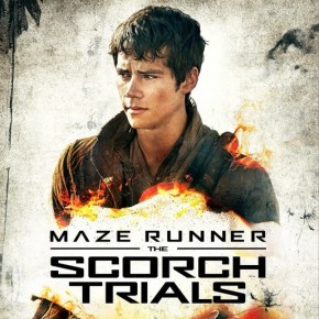 New 'Maze Runner: The Scorch Trials' Posters and Trailer Are OnFire